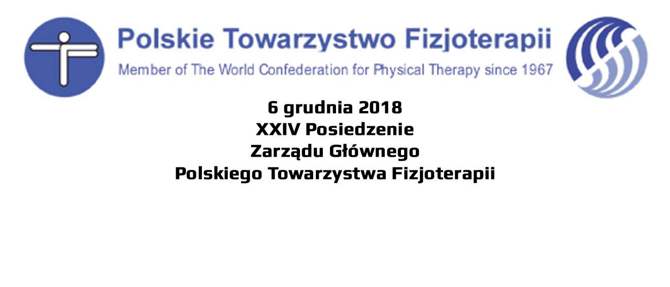6 grudnia 2018XXIV Posiedzenie Zarządu Głównego Polskiego Towarzystwa Fizjoterapii
